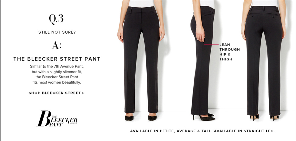 A: The Bleecker Street Pant - New York & Company
